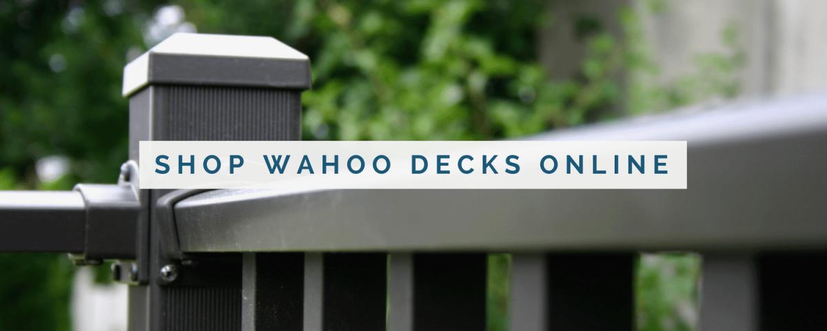 Wahoo Decks Releases New Online Shop Featuring Deck Railing Kits