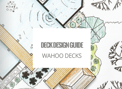 Wahoo Decks Offers New Deck Design Guide
